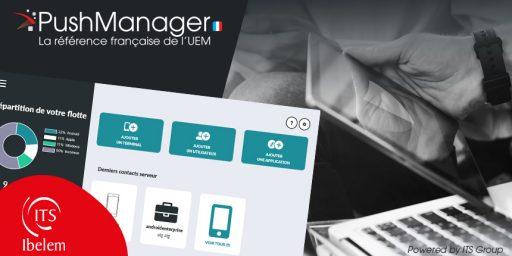 PushManager, l'EMM d'ITS Ibelem, est référencée par Google comme EMM Partner Provider