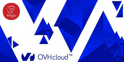 ITS Integra passe un nouveau cap en se rapprochant de OVHcloud, acteur mondial et leader européen du Cloud Computing