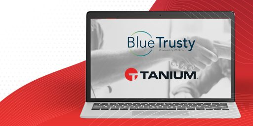 BlueTrusty, ITS Group's cybersecurity subsidiary, becomes the first Managed Services Provider (MSP) in France for Tanium